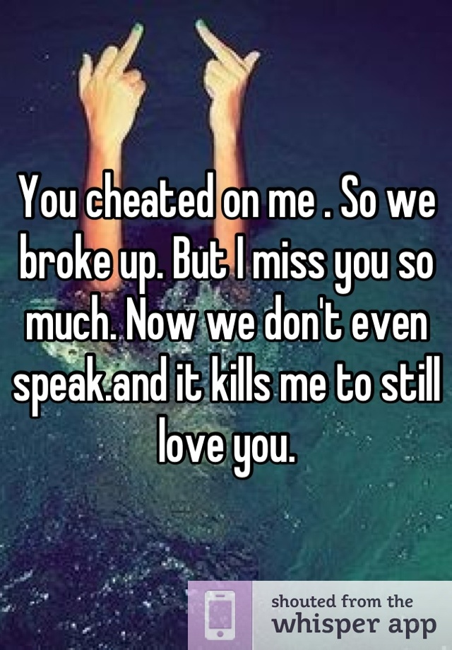Don't Cheated Miss Him He I On But Me you can find