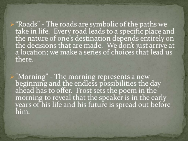 the road not taken poem analysis Robert frost: poems summary and analysis of the road not taken (1916) buy study guide analysis this poem is made up of four stanzas of five lines.