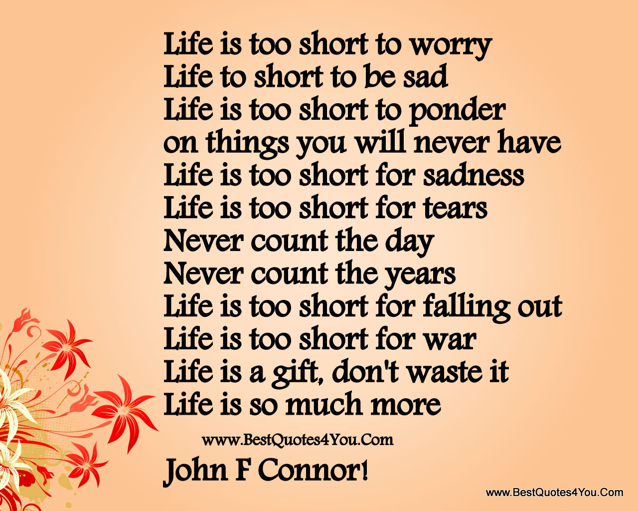 Short Quotes About Life Life Is To Short Poems