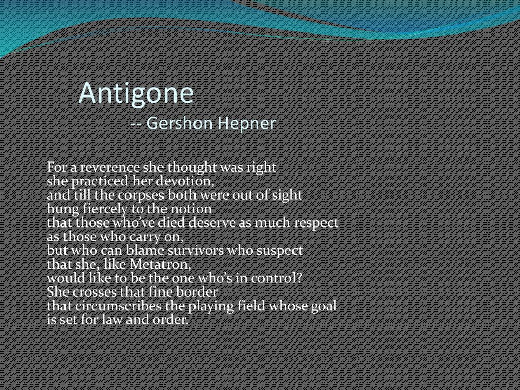 antigone essay 6 Antigone6 essaysis he not my brother, and yours, wether you like it or not antigone strongly stands for what she believes in because of different personalites and beliefs, many unfortunate.