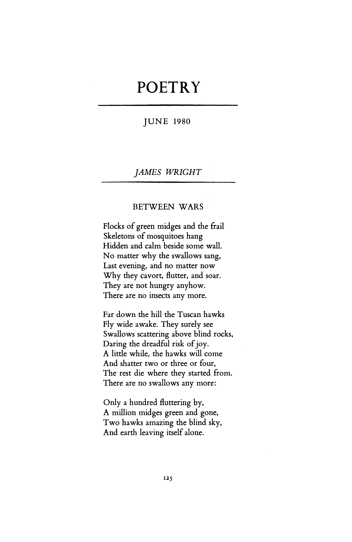 a blessing by james wright What i enjoy most about james wright's poetry is the realness of it his characters and personas are real and sharp a blessing and lying on a hammock are two great poems that showcase wright's usage of enjambment.