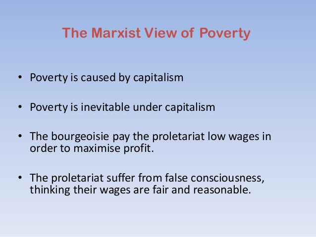 marxist theory on poverty The poverty of (marxist) theory: peasant classes, provincial capital, and the critique of globalization in india d parthasarathy journal of social history, volume 48.