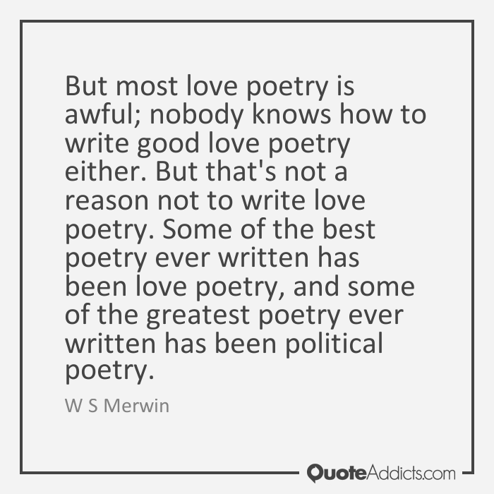 writing a love poem Acrostic poems conveyed meanings in the initial letters of lines or in letters at other specific places in a poem in arabic , hebrew and chinese poetry , the visual presentation of finely calligraphed poems has played an important part in the overall effect of many poems.
