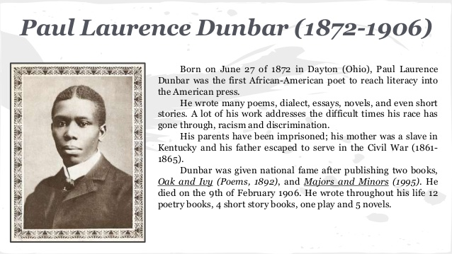 dunbar essay To begin, dunbar uses imagery to create a suspicious and creepy mood in the poem in the first stanza, the poem reads we wear the mask that grins and lies/ it hide our cheeks and shades ours eyes the lines are both examples of imagery.