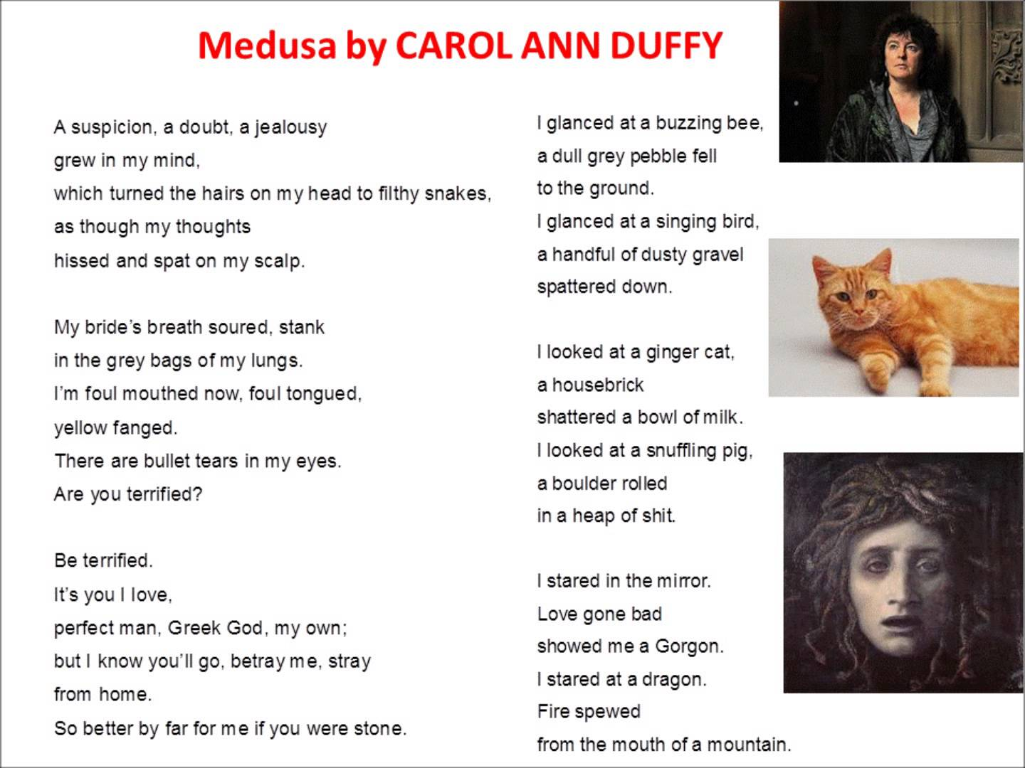 carol ann duffy poems analysis Carol ann duffy is the first female poet laureate ever in the united kingdom her collection, the feminine gospels is about to go on the national a level syllabus for 2013 as the world's wife collection takes a backseat, here is an analysis of the poem history .