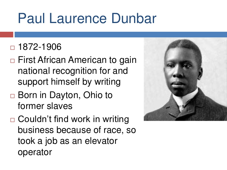 pal laurence dunbar essay (paul laurence dunbar (1872-1906) we can get at the real meaning and import of the poem when we pay attention to the period to which the poet belonged the bitter race-relations were the dominant issue and the negro-race was at the receiving end.