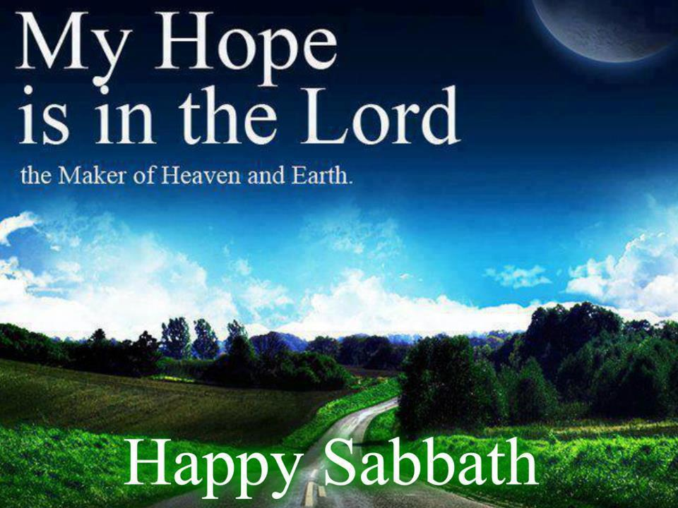 Sing Out My Soul to The Lord: HAPPY SABBATH + ... When You ...