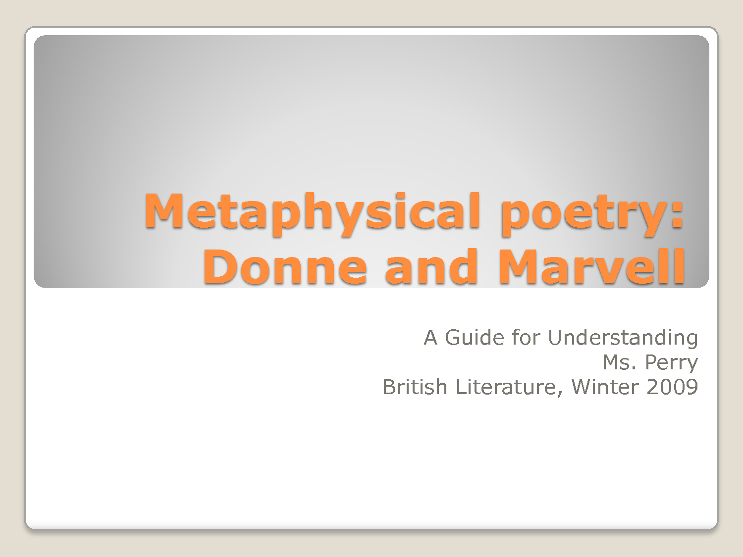 metaphysical poetry essay Answer: metaphysical poetry is distinguished by several unique features unique metaphors, large and cosmic themes, absence of narrative, and philosophical ideas donne invented or originated many of these features in his poetry, and he was a master of this type.