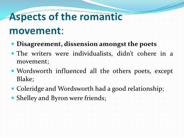 english romanticism English romanticism tends to be dominated by a few names: wordsworth, coleridge, byron, shelley, keats here, we've tried to strike a balance and offer ten of the very best romantic poems from english literature, which ensures that these canonical figures are well-represented, while also.