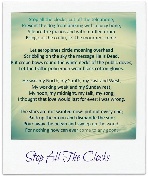 stop all the clocks poem essay Stop writing a poor-quality poetry or poem analysis in order to compose a poetry analysis essay, one must first read the poem carefully it is definitely important to reread the literary piece several times so as to get a full grasp of the numerous ideas and concepts.
