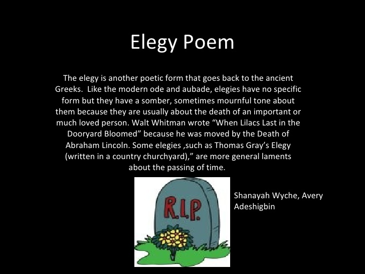elegy poem Short elegy poems short elegy poems below are examples of the most popular short elegy poems by poetrysoup poets search the short elegy poetry form by poem length and keyword.