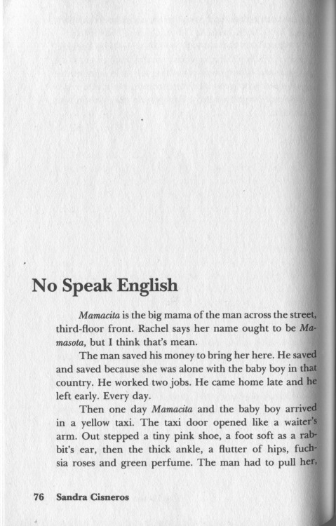no speak english story by sandra cisneros mamacita My name essays some names hold many secret both of the people in these texts choose or change their name in attempt to fulfill they unhappiness with their name for instances my name by sandra cisneros a short story which is about an esperanza, a young girl who inher.