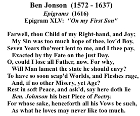 ben jonsons on my first sonne Ben jonson: on my first son  next form and structure the poem is addressed to his son, but is really a meditation on his own thoughts it is an elegy  on my first son is written in heroic.