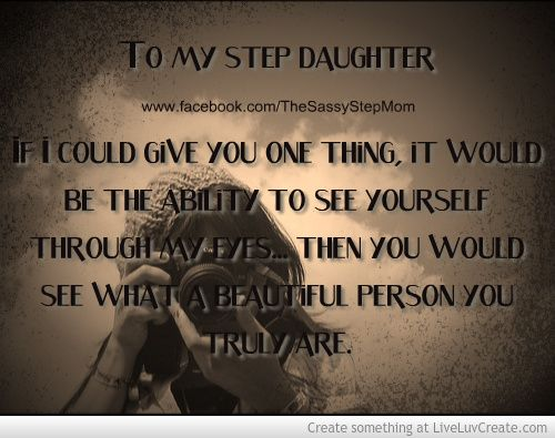 Step Daughter Poems Extraordinary Picture Quotes About Step Parents To Step Kids Inspiring