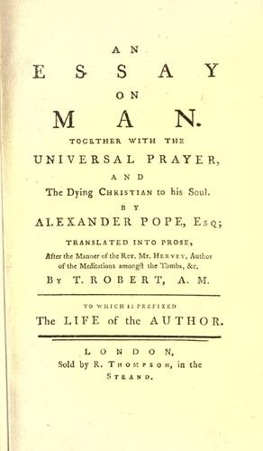 alexander pope an essay on man epistle i 1733 Alexander pope (21 may 1688 - 30  in the epistle, pope ridiculed the bad taste of the aristocrat timon  pope wrote an essay on man (1733–4.