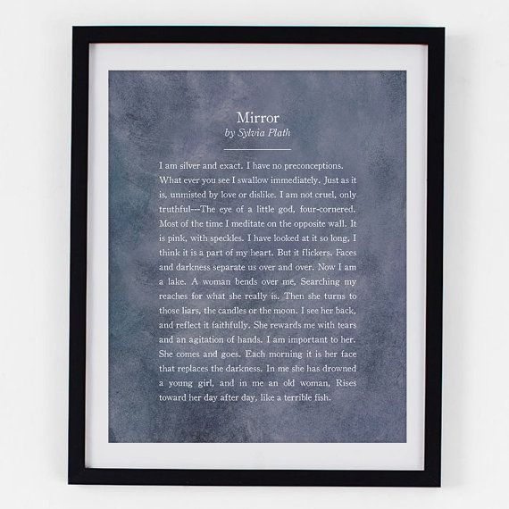 mirror sylvia plath Mirror is a lyric poem in free verse sylvia plath wrote the poem in 1961 the london firm of faber and faber ltd published it in 1971, eight years after her death, as part of a collection entitled.